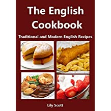 The English Cookbook: Traditional and Modern English Recipes