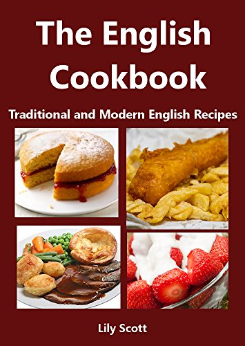 The english cookbook traditional and modern english recipes the english cookbook traditional and modern english recipes by scott lily forumfinder Choice Image