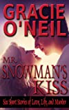 Mr. Snowman's Kiss: Six Short Stories of Love, Life, and Murder