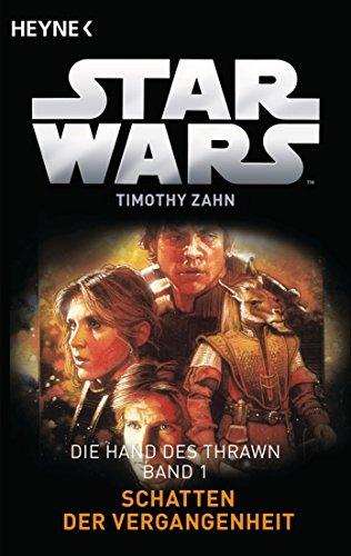 Star Wars™: Schatten der Vergangenheit: Die Hand von Thrawn - Band 1 - Roman (German Edition)