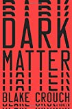 img - for Dark Matter: A Novel book / textbook / text book