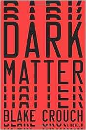 Resultado de imagen de reseña libro materia oscura blake crouch