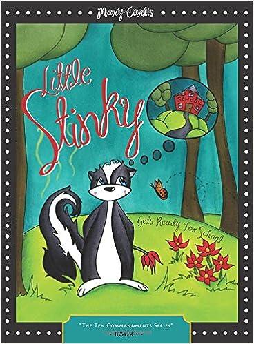 Little Stinky Gets Ready for School (Ten Commandment Series)