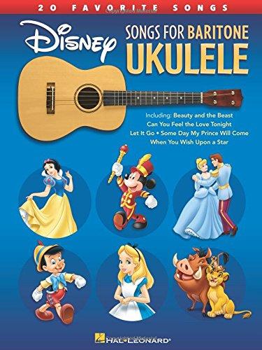 Disney Songs for Baritone Ukulele: 20 Favorite Songs