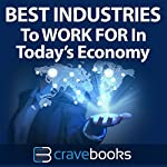 Best Industries to Work for in Today's Economy | Crave Books