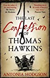 The Last Confession of Thomas Hawkins: Thomas Hawkins Book 2