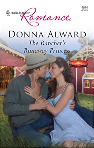 The Rancher's Runaway Princess (Harlequin Romance)