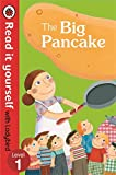 The Read It Yourself with Ladybird the Big Pancake Level 3 (Read It Yourself with Ladybird. Level 1)