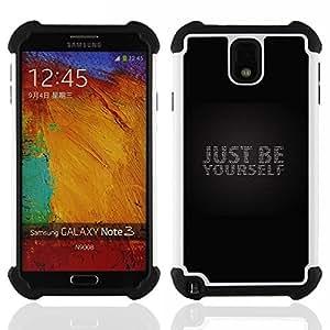For Samsung Galaxy Note3 N9000 N9008V N9009 - Just Be Yourself Black Bling Text Grey /[Hybrid 3 en 1 Impacto resistente a prueba de golpes de protecci????n] de silicona y pl????stico Def/ - Super Marley