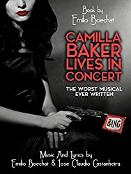 Camilla Baker Lives In Concert: The worst musical ever written
