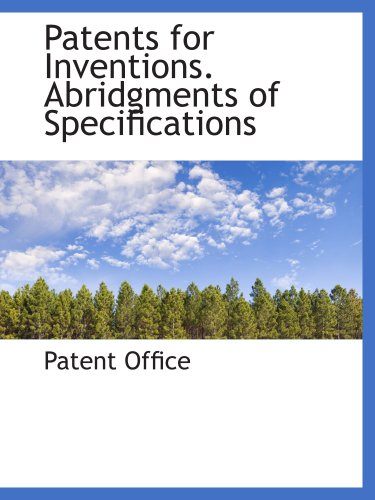 Download Patents for Inventions. Abridgments of Specifications PDF