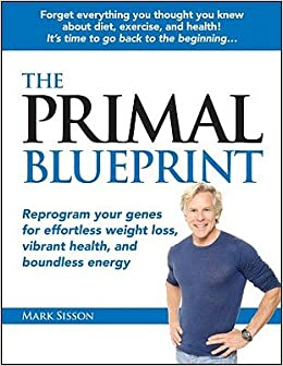 The primal blueprint reprogram your genes for effortless weight reprogram your genes for effortless weight loss vibrant health and boundless energy primal blueprint hardcover marksisson amazon books malvernweather Images