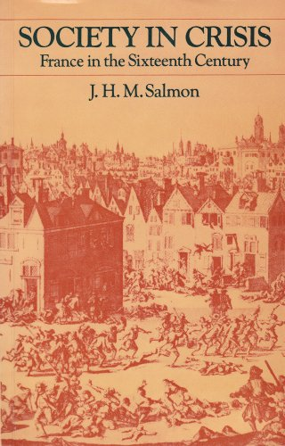 Society in Crisis: France in the Sixteenth Century (University Paperbacks)