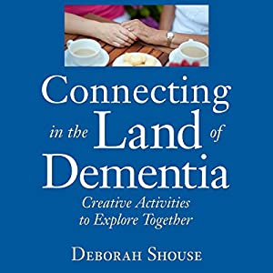 Connecting in the Land of Dementia Audiobook