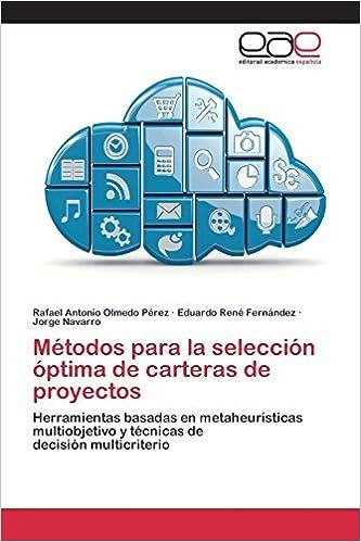 M??todos para la selecci??n ??ptima de carteras de proyectos by Olmedo P??rez Rafael Antonio (2015-05-26): Amazon.com: Books
