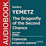 ShNyR The Dragonfly of the Second Chance [Russian Edition] | Dmitry Yemetz