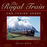 The Royal Train: The Inside Story