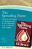 The Spreading Flame, Frederick Fyvie Bruce, 1842273035