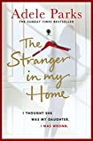 The Stranger In My Home: I thought she was my daughter. I was wrong. (kindle edition)