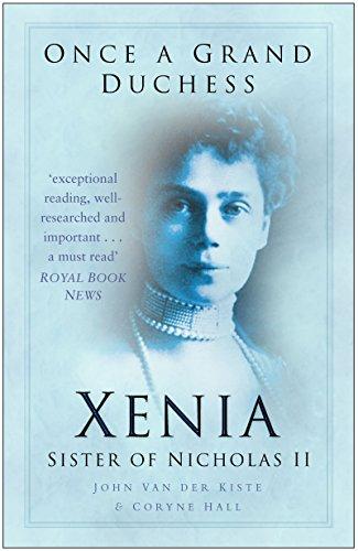 Once a Grand Duchess: Xenia, Sister of Nicolas II - Grand Duchess
