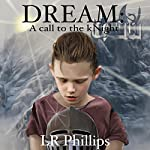 Dream: A Call to the kNight | LR Phillips