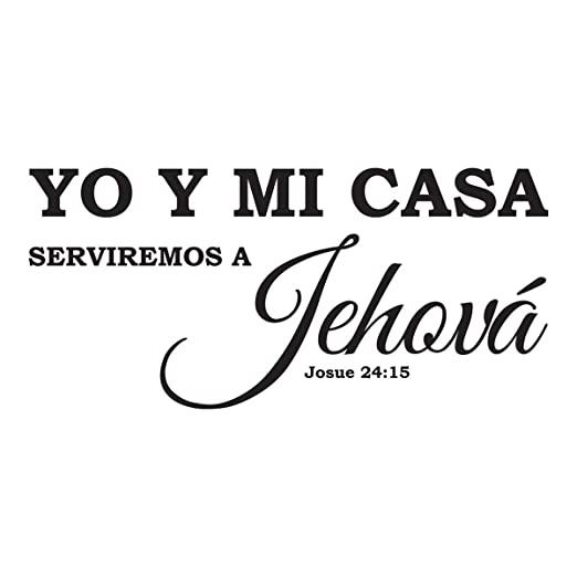 Amazon.com: Vinilo Decorativo Para Pared Yo Y Mi Casa Serviremos A Jehová Josue 24:15: Home & Kitchen