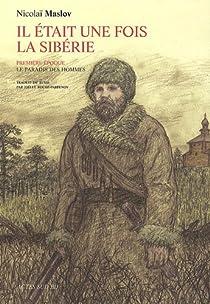 Il était une fois la Sibérie, tome 1 par Maslov