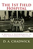 img - for The 1st Field Hospital: A Medic's Experiences in the Southwest Pacific book / textbook / text book