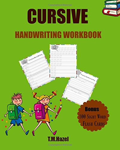 Cursive Handwriting Workbooks - Cursive Handwriting Workbook!: Beginner Cursive Writing for KIDS, Alphabet A-Z, Numbers 0-20, Words, Sentences, Colors, Seasons, Months, Cursive Writing,Lots Lots of FUN Activities!