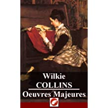 Wilkie Collins: Oeuvres Majeures - 10 titres (Annoté) (French Edition)