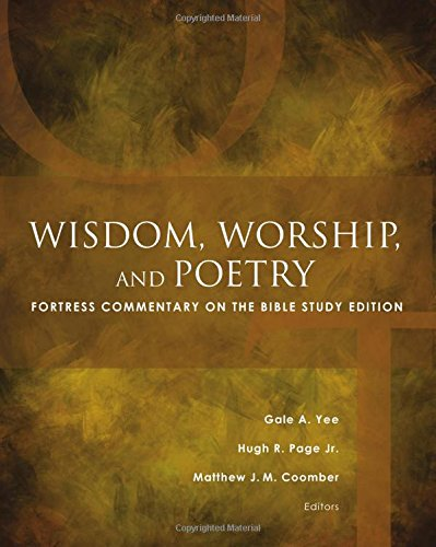 Wisdom, Worship, and Poetry: Fortress Commentary on the Bible Study Edition (Fortress Commentary on the Bible)