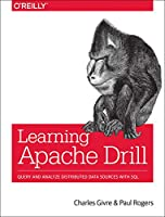 Learning Apache Drill: Query and Analyze Distributed Data Sources with SQL Front Cover