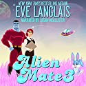 Alien Mate 3 Audiobook by Eve Langlais Narrated by Logan McAllister