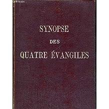 SYNOPSE DES QUATRE EVANGILES EN FRANCAIS D'APRES LA SYNOPSE GRECQUE.