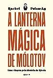 capa de A lanterna mágica de Mólotov: Uma viagem pela história da Rússia