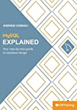 MySQL Explained is a step-by-step tutorial for everyone who's ready to learn about the database software most commonly used for storing information behind some of today's most popular websites and online applications.   Written especially for people ...