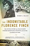 The Indomitable Florence Finch: The Untold Story of
