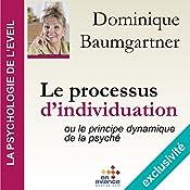 Le processus d'individuation ou le principe dynamique de la psyché (La psychologie de l'éveil) | Dominique Baumgartner