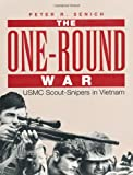 The One-Round War: USMC Scout-Snipers In Vietnam