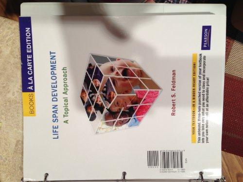 Life Span Development: A Topical Approach, Books a la Carte Edition