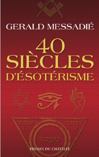 40 siècles désotérisme (Spiritualité) (French Edition)