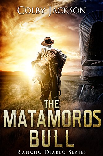 The Matamoros Bull (Rancho Diablo: Storm Season Book 1) by [Jackson, Colby]
