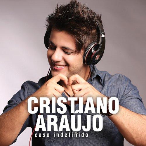 musica gratis de cristiano araujo empinadinha