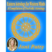 Eastern Astrology for Western Minds: A Compilation of NeoVedic Astrology