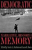 Democratic Narrative, History, and Memory (Symposia on Democracy)