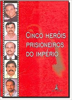 Book Cinco Herois Prisioneiros do Imperio
