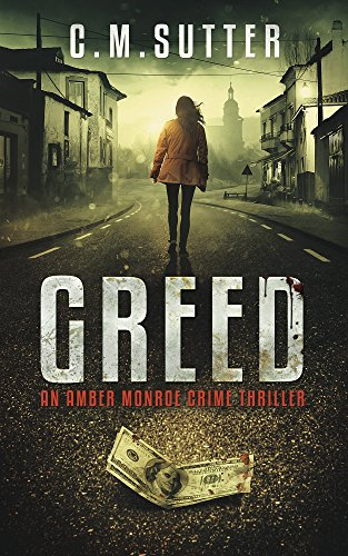 (Greed: An Amber Monroe Crime Thriller Book 1)