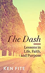 The Dash: Lessons in Life, Faith, and Purpose