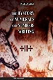 The History of Numerals and Number-Writing, Csaba Varga, 149048440X