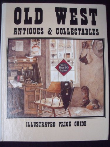 Old West Antiques & Collectables:  Illustrated Price Guide